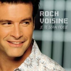 Roch Voisine - Je Te Serai Fidèle