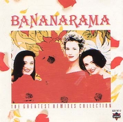 Bananarama - The Greatest Remixes Collection