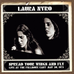 Laura Nyro - Spread Your Wings And Fly: Live At The Fillmore East May 30, 1971