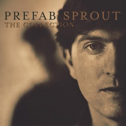 Prefab Sprout - The Collection