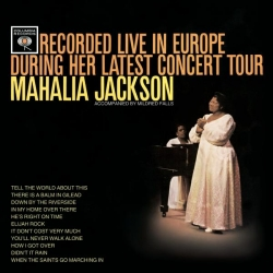 Mahalia Jackson - Recorded Live In Europe During Her Latest Concert Tour