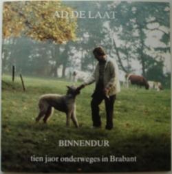 Ad de Laat - Binnendur - Tien Jaor Onderweges In Brabant