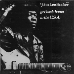 John Lee Hooker - Get Back Home In The U.S.A.
