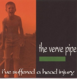 The Verve Pipe - I've Suffered A Head Injury