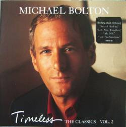 Michael Bolton - Timeless The Classics Vol. 2