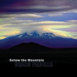 Craig Padilla - Below The Mountain