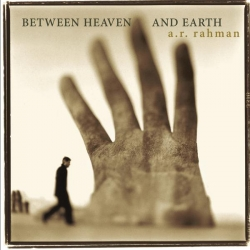 A R Rahman - Between Heaven and Earth