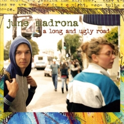 June Madrona - A Long And Ugly Road
