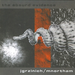 Jgrzinich - The Absurd Evidence