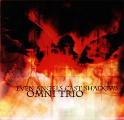 Omni Trio - Even Angels Cast Shadows
