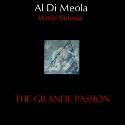 Al Di Meola - World Sinfonía - The Grande Passion