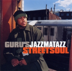 Guru - Jazzmatazz Vol. 3 (Streetsoul)