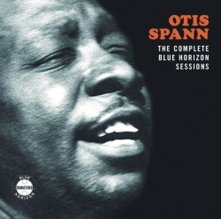 Otis Spann - The Complete Blue Horizon Sessions