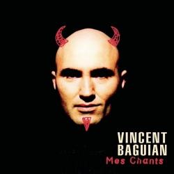 Vincent Baguian - Mes Chants