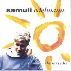 Samuli Edelmann - Ihana Valo