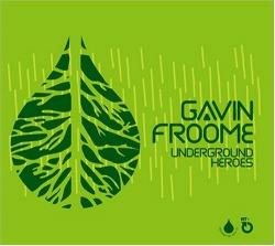 Gavin Froome - Underground Heroes