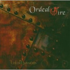 Ordeal By Fire - Untold Passions