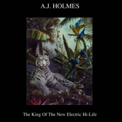 A.J. Holmes - The King Of The New Electric Hi-Life