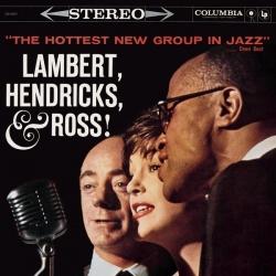 Lambert, Hendricks & Ross - The Hottest New Group In Jazz