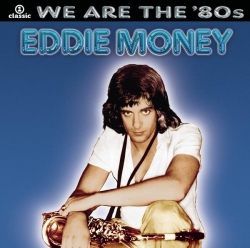 Eddie Money - We Are The '80s