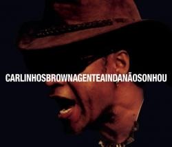 Carlinhos Brown - A Gente Ainda Nao Sonhou