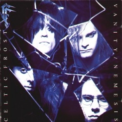 Celtic Frost - Vanity / Nemesis