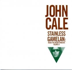 John Cale - Stainless Gamelan: Inside The Dream Syndicate Volume III