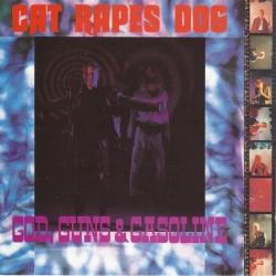 Cat Rapes Dog - God, Guns & Gasoline