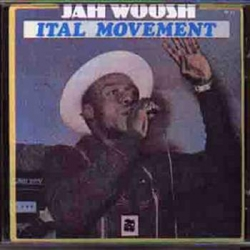Jah Woosh - Ital Movement