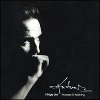 Midge Ure - Answers To Nothing