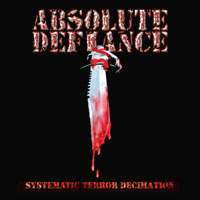 Absolute Defiance - Systematic Terror Decimation