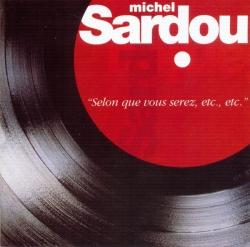 Michel Sardou - Selon Que Vous Serez, Etc, Etc.