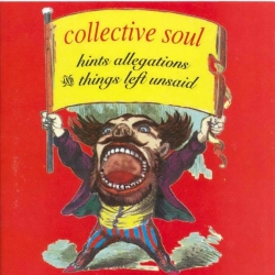 Collective Soul - Hints Allegations & Things Left Unsaid
