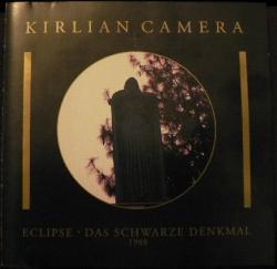Kirlian Camera - Eclipse • Das Schwarze Denkmal 1988
