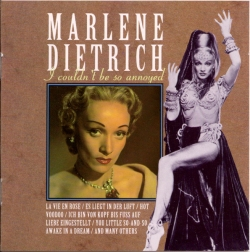 Marlene Dietrich - I Couldn't Be So Annoyed