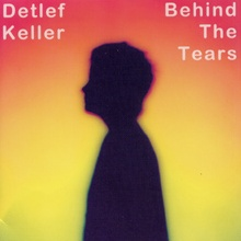 Detlef Keller - Behind The Tears