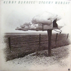 Kenny Burrell - Stormy Monday