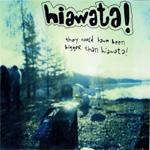 hiawata! - They Could Have Been Bigger Than hiawata!