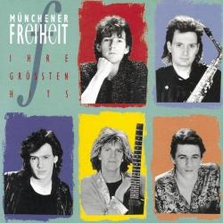 Münchener Freiheit - Ihre Grössten Hits