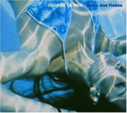 Fous De la Mer - Stars And Fishes