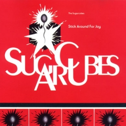The Sugarcubes - Stick Around For Joy