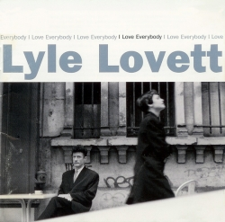 Lyle Lovett - I Love Everybody