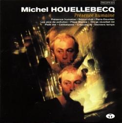 Michel Houellebecq - Présence Humaine