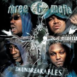 Three 6 Mafia - Da Unbreakables (Explicit Version)