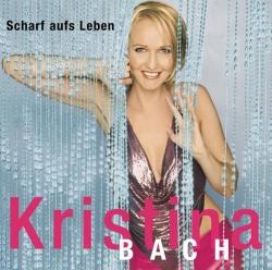 Kristina Bach - Scharf auf's Leben