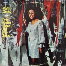 Patti Drew - I've Been Here All The Time