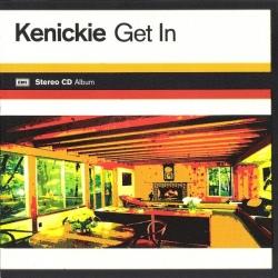 Kenickie - Get In