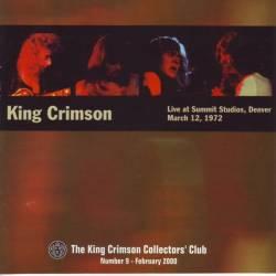 King Crimson - Live At Summit Studios, Denver, March 12, 1972