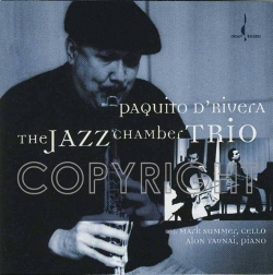 Paquito D'Rivera - The Jazz Chamber Trio