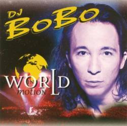 Dj Bobo - World In Motion